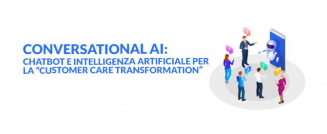 Conversational AI: chatbot e intelligenza artificiale per la Customer Care Transformation